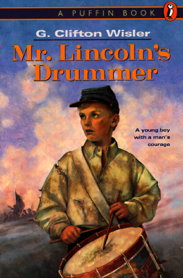 Mr. Lincoln's Drummer - Wisler, G Clifton