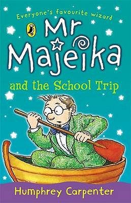 Mr Majeika and the School Trip - Carpenter, Humphrey