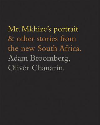Mr. Mkhize's Portrait - Broomberg, Adam (Editor), and Chanarin, Oliver (Editor)