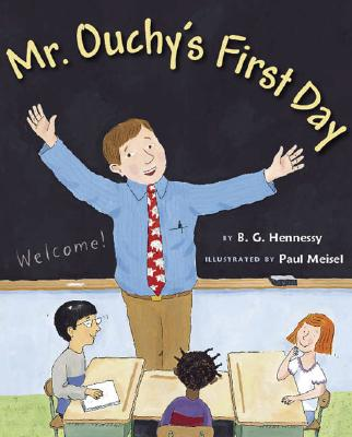 Mr. Ouchy's First Day - Hennessy, B G, and Meisel, Paul (Illustrator)