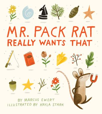 Mr. Pack Rat Really Wants That - Ewert, Marcus