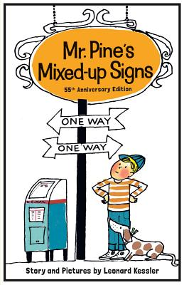 Mr. Pine's Mixed-Up Signs: 55th Anniversary Edition - Kessler, Leonard P