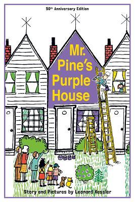 Mr. Pine's Purple House - Kessler, Leonard P