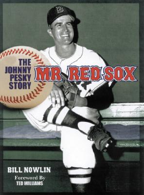 Mr. Red Sox: The Johnny Pesky Story - Nowlin, Bill, and Prime, Jim