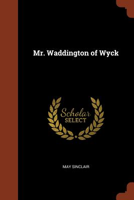 Mr. Waddington of Wyck - Sinclair, May