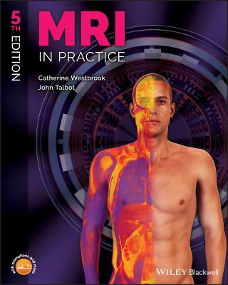 MRI in Practice - Westbrook, Catherine, and Talbot, John