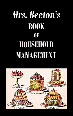Mrs. Beeton's Book of Household Management - Beeton, Isabella