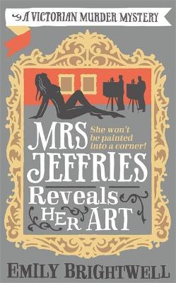 Mrs Jeffries Reveals Her Art - Brightwell, Emily