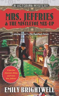 Mrs. Jeffries & the Mistletoe Mix-Up - Brightwell, Emily
