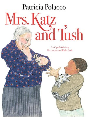 Mrs. Katz and Tush - Polacco, Patricia