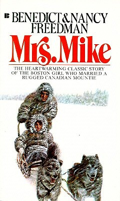 Mrs. Mike: The Story of Katherine Mary Flannigan - Freedman, Benedict, and Freedman, Nancy