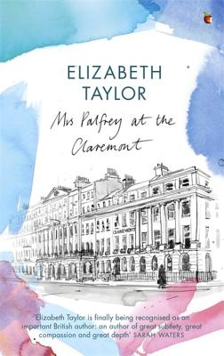 Mrs Palfrey at the Claremont - Taylor, Elizabeth, and Bailey, Paul, Mr. (Introduction by)