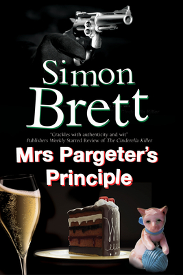Mrs Pargeter's Principle: A Cozy Mystery Featuring the Return of Mrs Pargeter - Brett, Simon
