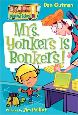 Mrs. Yonkers Is Bonkers! - Gutman, Dan, and Paillot, Jim (Illustrator)