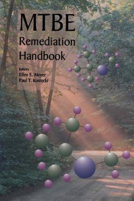 Mtbe Remediation Handbook - Moyer, Ellen (Editor), and Kostecki, Paul T (Editor)