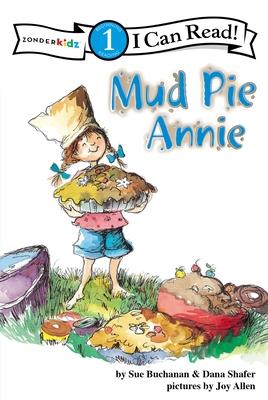 Mud Pie Annie - Buchanan, Sue, and Shafer, Dana