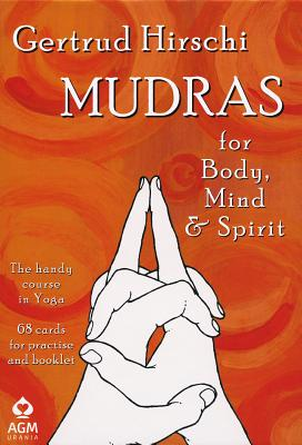 Mudras for Body, Mind and Spirit: The Handy Course in Yoga - Hirschi, Gertrud