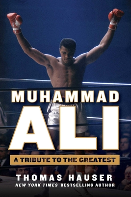 Muhammad Ali: A Tribute to the Greatest - Hauser, Thomas, Dr.