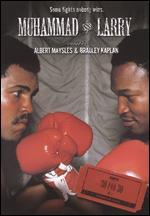 Muhammad and Larry - Albert Maysles; Bradley Kaplan; David Maysles