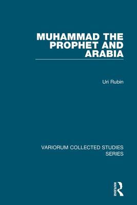 Muhammad the Prophet and Arabia - Rubin, Uri