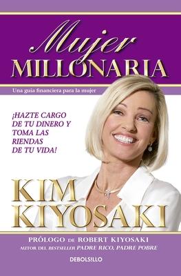 Mujer Millonaria / Rich Woman: A Book on Investing for Women - Kiyosaki, Kim