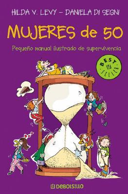 Mujeres de 50 - Di Segni, Daniela, and Levy, Hilda