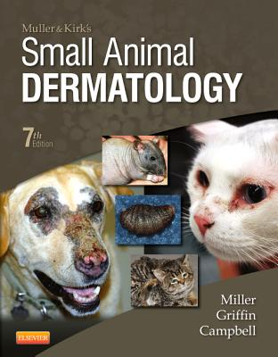 Muller and Kirk's Small Animal Dermatology - Miller, William H, and Griffin, Craig E, and Campbell, Karen L