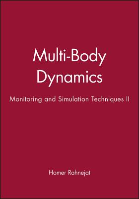 Multi-Body Dynamics: Monitoring and Simulation Techniques II - Rahnejat, Homer