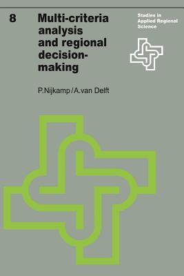 Multi-Criteria Analysis and Regional Decision-Making - Nijkamp, Peter, Professor, and Delft, A.Van