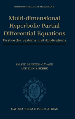 Multi-Dimensional Hyperbolic Partial Differential Equations: First-Order Systems and Applications - Benzoni-Gavage, Sylvie, and Serre, Denis