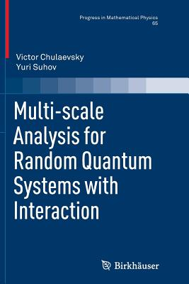 Multi-Scale Analysis for Random Quantum Systems with Interaction - Chulaevsky, Victor, and Suhov, Yuri