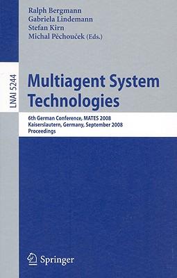 Multiagent System Technologies - Bergmann, Ralph (Editor), and Lindemann, Gabriela (Editor), and Kirn, Stefan (Editor)
