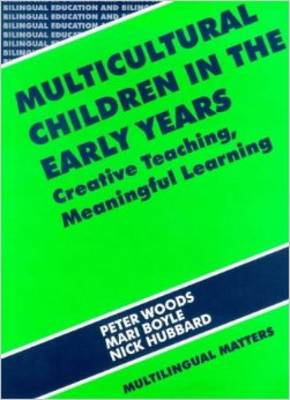 Multicultural Children in Early Years - Woods, Peter, and Woods, Mr., and Boyle, Mari