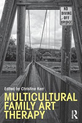 Multicultural Family Art Therapy - Kerr, Christine (Editor)