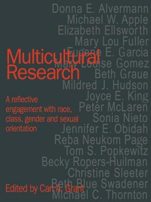 Multicultural Research: A Reflective Engagement with Race, Class, Gender and Sexual Orientation - Grant, Carl a (Editor)