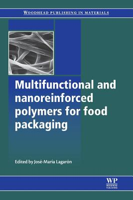 Multifunctional and Nanoreinforced Polymers for Food Packaging - Lagaron, Jose-Maria (Editor)