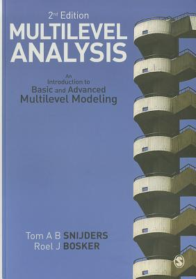 Multilevel Analysis: An Introduction to Basic and Advanced Multilevel Modeling - Snijders, Tom A. B., and Bosker, Roel J.