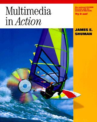 Multimedia in Action - Shuman, James E.