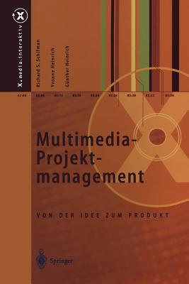 Multimedia-Projektmanagement: Von Der Idee Zum Produkt - Schifman, Richard S, and Heinrich, Gunther
