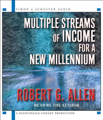 Multiple Streams of Income for a New Millennium - Allen, Robert G (Read by)