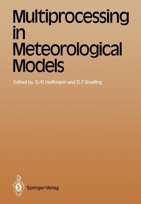 Multiprocessing in Meteorological Models - Hoffmann, Geerd-Rudiger (Editor)