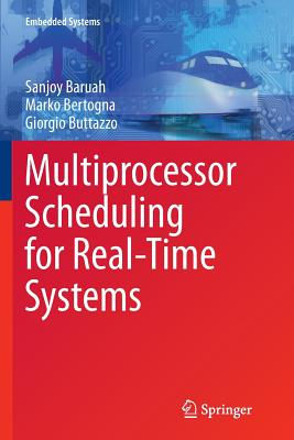 Multiprocessor Scheduling for Real-Time Systems - Baruah, Sanjoy