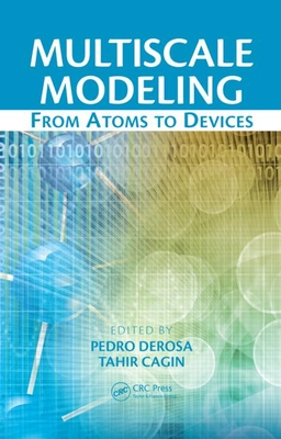Multiscale Modeling: From Atoms to Devices - DeRosa, Pedro (Editor)