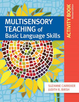 Multisensory Teaching of Basic Language Skills Activity Book - Carreker, Suzanne, and Birsh, Judith, Ed