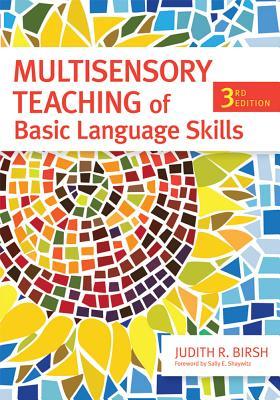 Multisensory Teaching of Basic Language Skills - Birsh, Judith, Ed (Editor), and Wolf, Beverly J, Ed, and Shaywitz, Sally (Foreword by)
