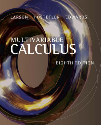 Multivariable Calculus - Edwards, Bruce H, and Hostetler, Robert P, and Larson, Ron, Captain