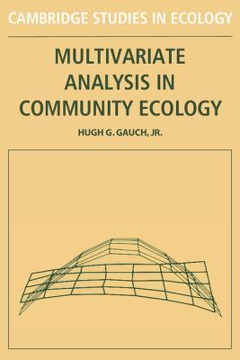 Multivariate Analysis in Community Ecology - Gauch, Hugh G.