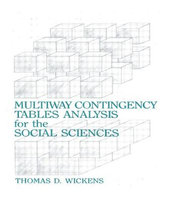 Multiway Contingency Tables Analysis for the Social Sciences - Wickens, Thomas D