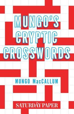 Mungo's Cryptic Crosswords: From The Saturday Paper - MacCallum, Mungo