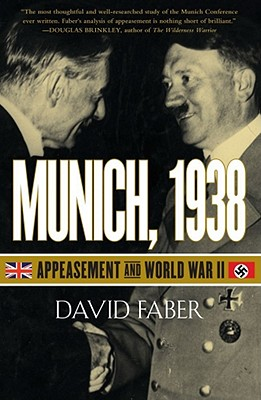 Munich, 1938: Appeasement and World War II - Faber, David